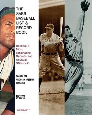 The SABR Baseball List & Record Book by Society for American Baseba...