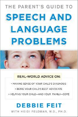 Parents Guide to Speech and Language Problems by Debbie Feit