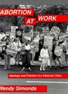 Abortion at Work: Ideology and Practice in a Feminist Clinic
