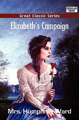Elizabeth's Campaign by Mary Augusta Ward