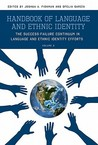 Handbook of Language and Ethnic Identity: The Success-Failure Continuum in Language and Ethnic Identity Efforts (Volume 2) (Revised)