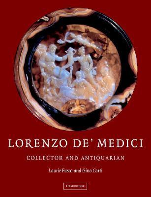 Lorenzo de' Medici: Collector and Antiquarian