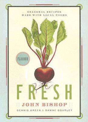 Fresh: Seasonal Recipes Made With Local Foods