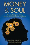 Money & Soul: The Psychology of Money and the Transformation of Capitalism