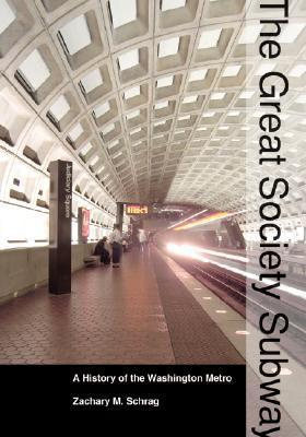 The Great Society Subway: A History of the Washington Metro