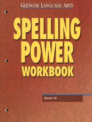 Glencoe Language Arts Spelling Power Workbook Grade 10