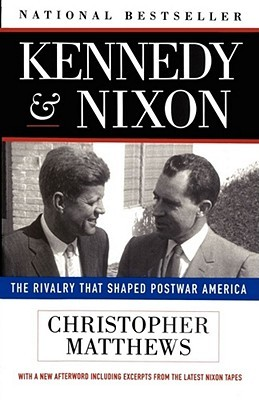 Kennedy and Nixon by Chris Matthews