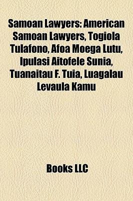 Samoan Lawyers: American Samoan Lawyers, Togiola Tulafono, Afoa Moega Lutu, Ipulasi Aitofele Sunia, Tuanaitau F. Tuia, Luagalau Levaula Kamu