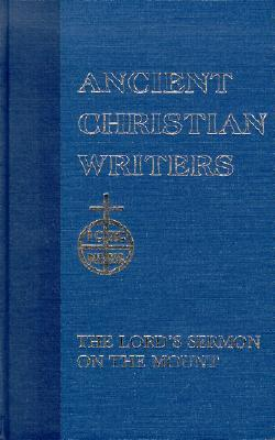 The Lord's Sermon on the Mount (Ancient Christian Writers 5)