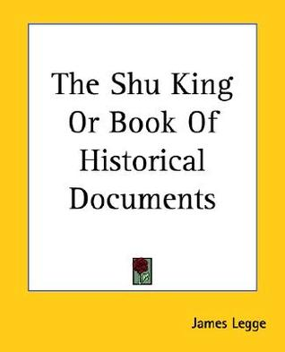 The Shu King, Or Book Of Historical Documents