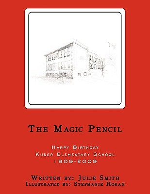 The Magic Pencil: Happy Birthday Kuser Elementary School 1909-2009
