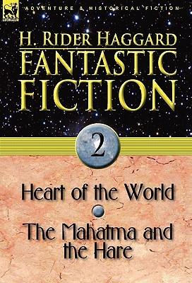 Fantastic Fiction: 2-Heart of the World & the Mahatma and the Hare
