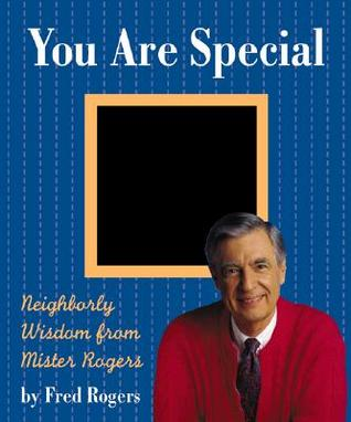 you-are-special-neighborly-wit-and-wisdom-from-mister-rogers