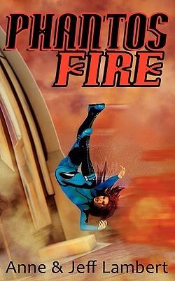 Phantos Fire by Anne Lambert