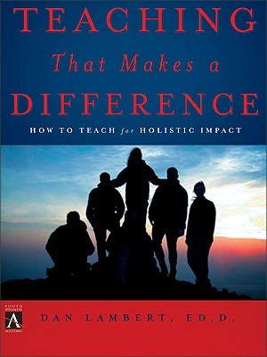 Teaching That Makes a Difference: How to Teach for Holistic Impact