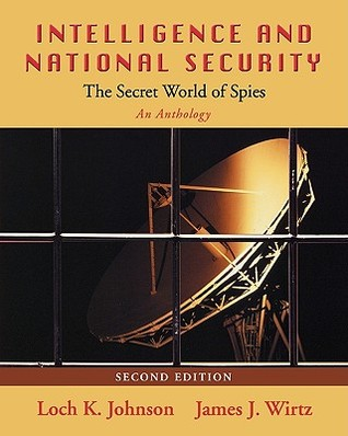 Intelligence and National Security: The Secret World of Spies: An Anthology, 2nd Edition