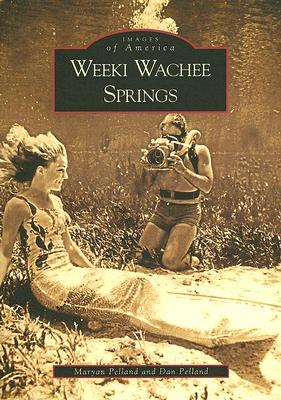 Weeki Wachee Springs (Images of America: Florida)