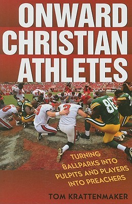 Onward Christian Athletes by Tom Krattenmaker
