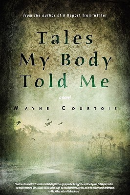 Tales My Body Told Me by Wayne Courtois