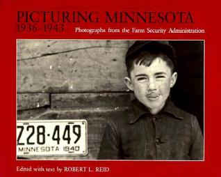 Picturing Minnesota 1936-1943: Photographs From The Farm Security Administration