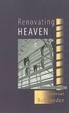 Renovating Heaven: A Novel in Triptych