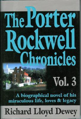 The Porter Rockwell Chronicles Vol 3