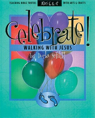 Celebrate Walking with Jesus: Teaching Bible Truths with Arts and Crafts