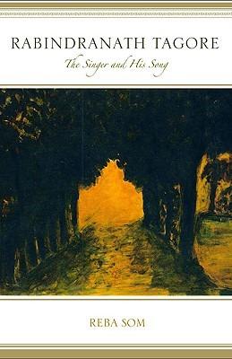Rabindranath Tagore: The Singer and His Song