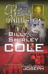 The Life and Ministry of Billy and Shirley Cole: A True Story That Reads Like the Book of Acts