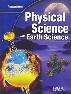 Glencoe Physical Iscience with Earth Iscience, Student Edition