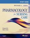 Study Guide for Pharmacology for Nursing Care