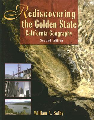 Rediscovering the Golden State: California Geography, 2nd Edition (Book & CD)
