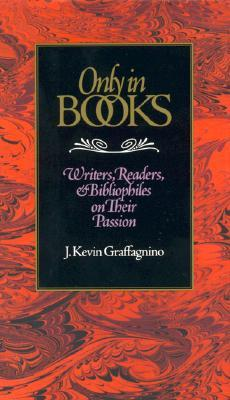 Only in Books by J. Kevin Graffagnino