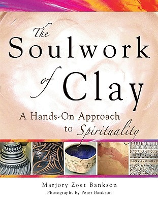 the-soulwork-of-clay-pottery-making-as-a-metaphor-for-the-spiritual-journey