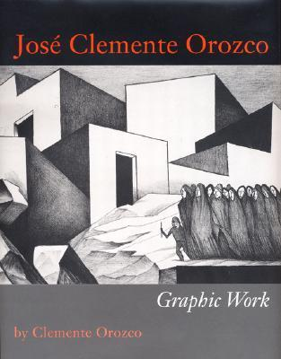 José Clemente Orozco: Graphic Work