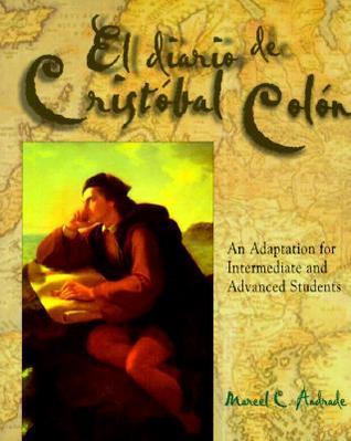 Diario de Cristobal Colon = The Diary of Christopher Columbus