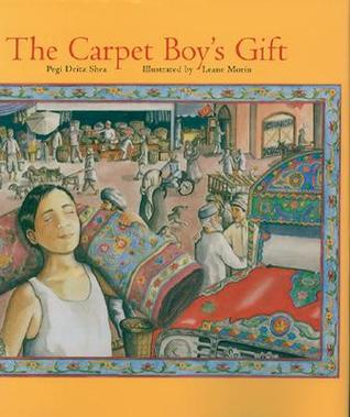 The Carpet Boy's Gift by Pegi Deitz Shea
