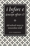 I Before E (Except After C): Old School Ways To Remember Stuff