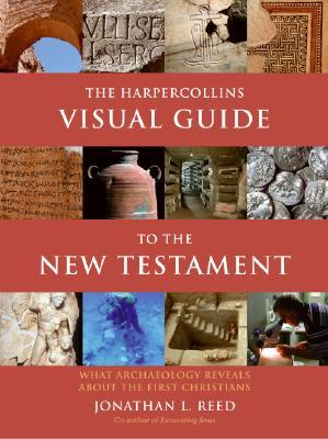 The HarperCollins Visual Guide to the New Testament by Jonathan L. Reed