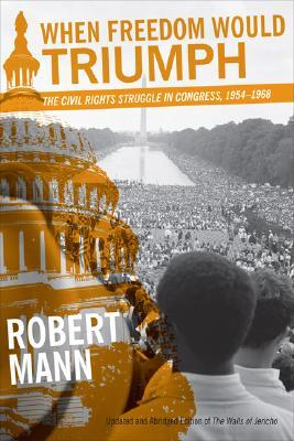 when-freedom-would-triumph-the-civil-rights-struggle-in-congress-1954-1968