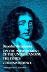 On the Improvement of the Human Understanding/The Ethics/Selected Letters (Works 2)