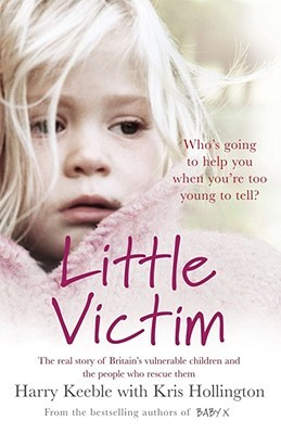 Little Victim: Britain's Vulnerable Children and the Cops Who Rescue Them