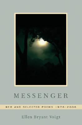 Messenger by Ellen Bryant Voigt