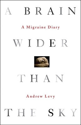 A Brain Wider Than the Sky by Andrew Levy