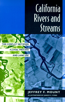 California Rivers and Streams: The Conflict Between Fluvial Process and Land Use