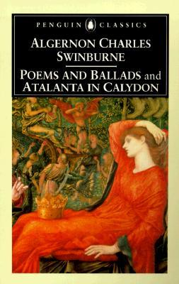 Poems and Ballads  Atalanta in Calydon by Algernon Charles Swinburne
