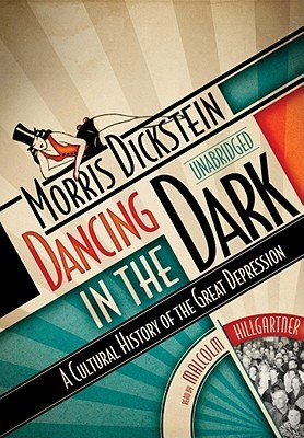 Dancing in the Dark: A Cultural History of the Great Depression (Part 1 of 2)