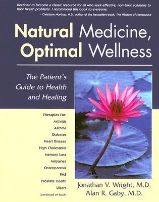 Ebook Natural Medicine, Optimal Wellness: The Patient's Guide to Health and Healing by Jonathan V. Wright TXT!