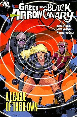 Green Arrow/Black Canary, Volume 3: A League of Their Own