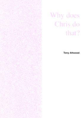 Why Does Chris Do That? Some Suggestions Regarding the Cause and Management of the Unusual Behavior of Children and Adults with Autism and Asperger Syndrome
